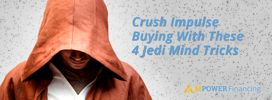 Crush Impulse Buying With These 4 Jedi Mind Tricks