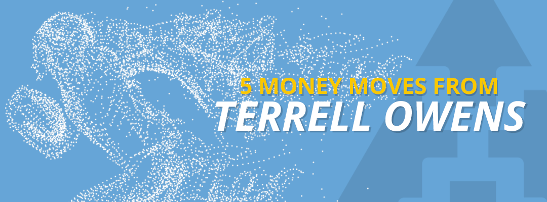 5 Money Moves From Terrell Owens